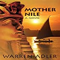 Mother Nile Audiobook by Warren Adler Narrated by Colin Fluxman