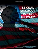 Sexual Assault in the Military, U. S. Commission U.S. Commission on Civil Rights, 1499339402