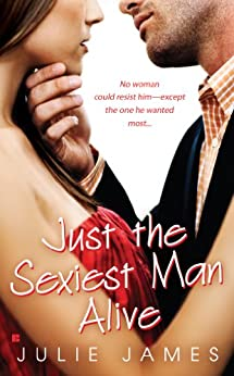 Just the Sexiest Man Alive (Berkley Sensation) by [James, Julie]