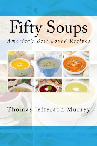 (Fifty Soups: America's Best Loved Recipes)
