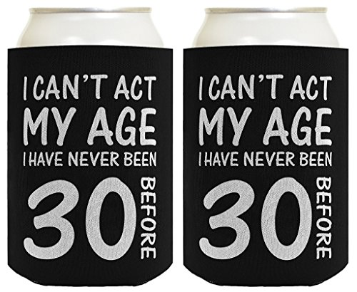 30th Birthday Gifts For All Can't Act Age Never 30 2 Pack Can Coolie Drink Coolers Coolies Black