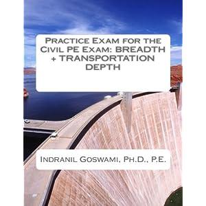 Practice Exam for the Civil PE Exam: BREADTH + TRANSPORTATION DEPTH (Sample Exams for the Civil PE Exam) (Volume 4)