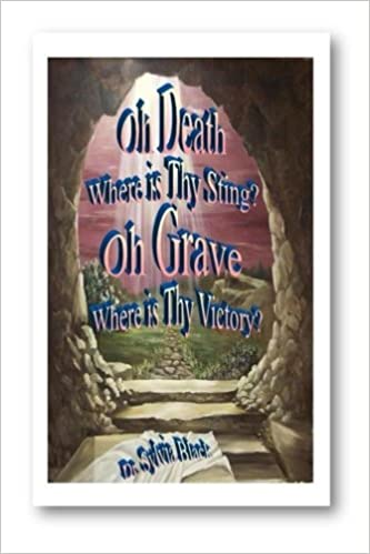 Oh Death where is thy sting? Oh Grave where is thy victory ...