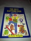 Best Baptism Ever, Bette Molgard, 0884948803
