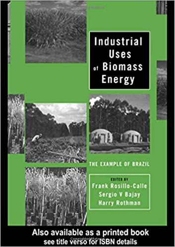 Buy Industrial Uses of Biomass Energy: The Example of Brazil