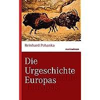 Die Urgeschichte Europas (marixwissen)