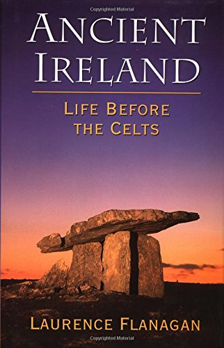 Ancient Ireland: Life Before the Celts
