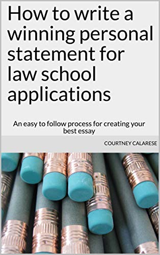 How to write a winning personal statement for law school applications: An easy to follow process for creating your best essay (Legal Edge Book 1)