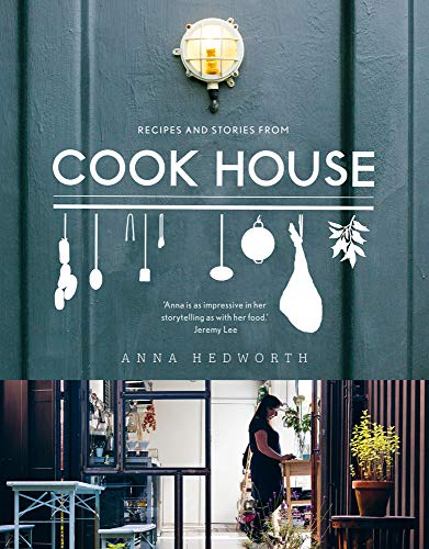 Cook House: How to leave your job and open a restaurant - even if you don't know how by Anna Hedworth