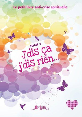 J Dis Ca J Dis Rien Le Petit Livre Anti Crise Spirituelle
