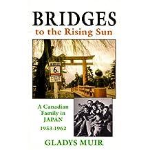 Bridges to The Rising Sun