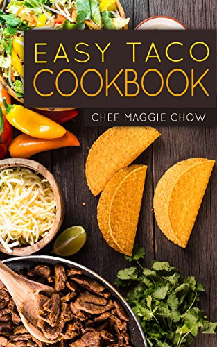 Easy Taco Cookbook (Tacos Cookbook, Tacos Recipes, Taco Cookbook, Taco Recipes, Tacos 1) by [Maggie Chow, Chef]