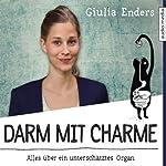 Darm mit Charme: Alles über ein unterschätztes Organ | Giulia Enders
