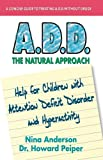 A. D. D., the Natural Approach, Nina Anderson and Howard Peiper, 1884820190