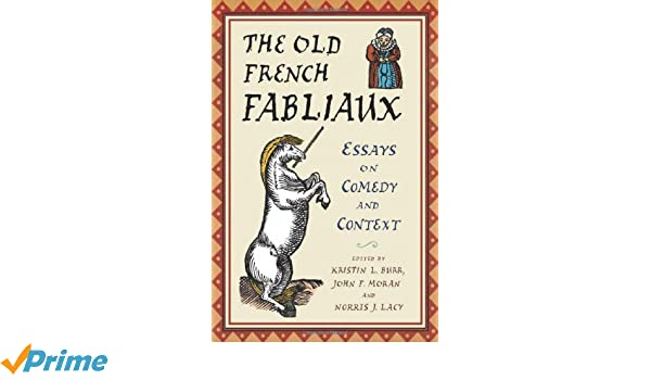Sample Essays High School Amazoncom The Old French Fabliaux Essays On Comedy And Context   Kristin L Burr John F Moran And Norris J Lacy Norris  J Lacy Books How To Write An Essay With A Thesis also Types Of English Essays Amazoncom The Old French Fabliaux Essays On Comedy And Context  English Essay Papers