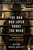 Image of The Man Who Loved Books Too Much: The True Story of a Thief, a Detective, and a World of Literary Obsession