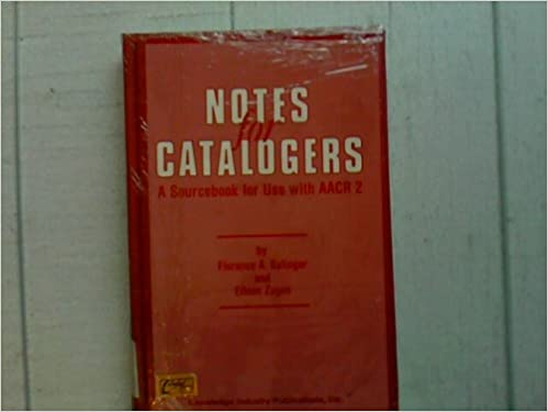 Notes for Cataloguers: A Sourcebook of Examples for Use with Anglo-American Cataloguing Rules 2 (Professional Librarian)