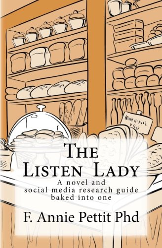 The Listen Lady: A novel and social media research guide  baked into one ebook