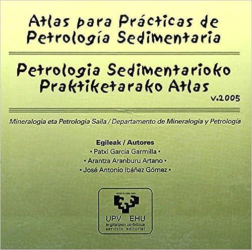 Descargas de libros de texto en pdf gratis Atlas para prácticas de petrología sedimentaria ? Petrologia sedimentarioko praktiketarako atlas PDF 8483737361
