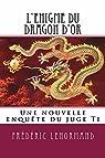 Les nouvelles enquêtes du juge Ti, Tome 20 : L'Enigme du dragon d'or par Frédéric Lenormand