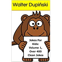 Jokes For Kids: Volume 1, Over 400 Clean Jokes: The Big Book Of New Classic Good, Fun, And Funny Jokes That Are Appropriatie For The Whole Family And Children ... Laugh (The New Classic Joke Book For Kids)