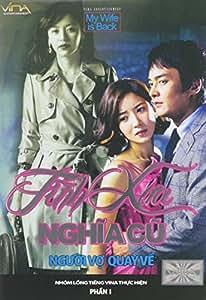 Tình Xua Nghia Cu 1 (My Wife Is Back 1)