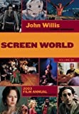 Screen World 2003, John Willis and Barry Monush, 1557835284