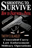 Shooting to Survive: How to Fight with a Pistol