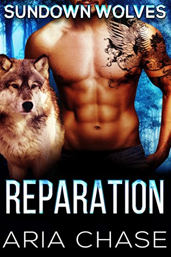 Reparation (Sundown Wolves Book 2) by [Chase, Aria]