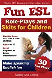 Fun ESL Role-Plays and Skits for Children, Shelley Vernon, 1478289813