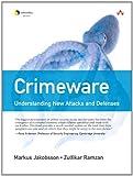 Crimeware: Understanding New Attacks and Defenses