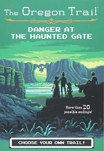 Danger at the Haunted Gate (2) (The Oregon Trail) (Oregon Outlets)
