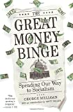The Great Money Binge, George Melloan, 143916407X