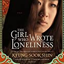 The Girl Who Wrote Loneliness Audiobook by Kyung-sook Shin Narrated by Emily Woo Zeller