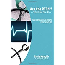 ACE the PCCN®! You Can Do It! Practice Review Questions