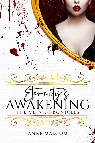 Eternity's Awakening (The Vein Chronicles Book 3)
