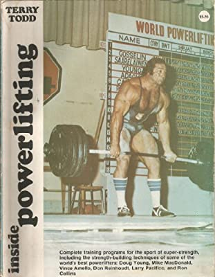 Inside Powerlifting: Terry Todd: 9780809278541: Amazon com: Books