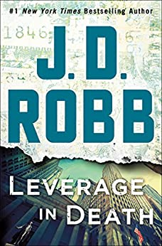 Leverage in Death: An Eve Dallas Novel (In Death, Book 47) by [Robb, J. D.]