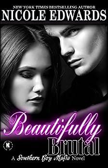 Beautifully Brutal (Southern Boy Mafia Book 1) by [Edwards, Nicole]