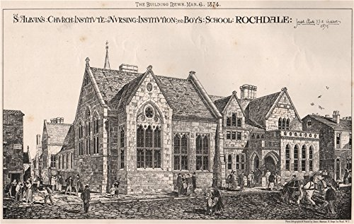 St. Alban's Church Institute & Boy's School, Rochdale; Joseph Clarke Archt - 1874 - old print - antique print - vintage print - Lancashire art prints ()