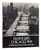 Feininger's Chicago, 1941, Andreas Feininger, 0486239918