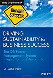 Driving Sustainability to Business Success: The DSFactor--Management System Integration andAutomation