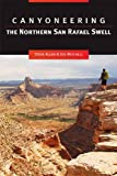 img - for Canyoneering the Northern San Rafael Swell book / textbook / text book