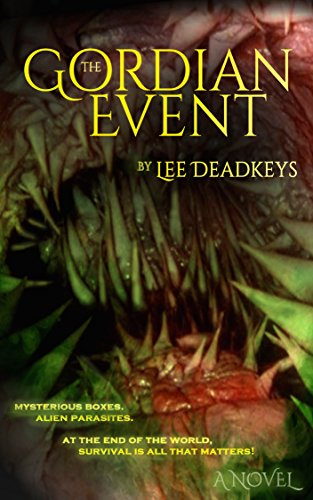 Edge Arf - The Gordian Event: Book 1 (An Alien Apocalypse Thriller)