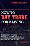 img - for How to Day Trade for a Living: A Beginner s Guide to Trading Tools and Tactics, Money Management, Discipline and Trading Psychology book / textbook / text book