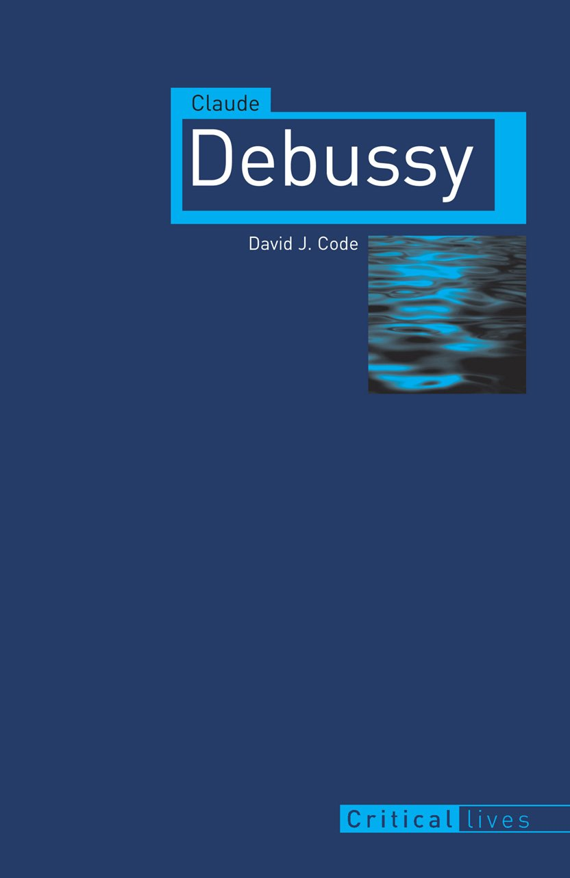 Download Claude Debussy (Critical Lives) PDF