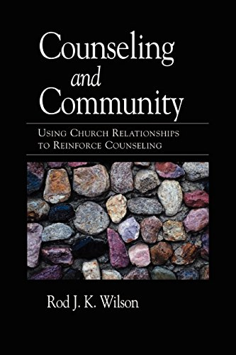 Counseling and Community: Using Church Relationships to Reinforce Counseling