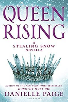 Queen Rising: A Stealing Snow Novella by [Paige, Danielle]