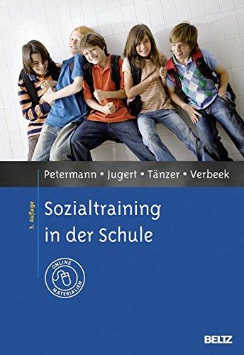 Sozialtraining in der Schule: Mit Online-Materialien (Materialien für die klinische Praxis)