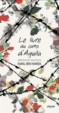 Le livre du camp d'Aguila par Kamal Ben Hameda